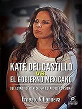 Kate del Castillo vs. el gobierno mexicano. : Del estado de derecho al estado de consigna