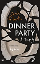 Dinner Party: A Tragedy: a heartrending literary novel about family, and all the ways we try – and fail – to escape them;...