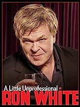 Ron White: A Little Unprofessional