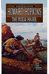 The Widow Maker: A Howard Hopkins Western Adventure Kindle Edition