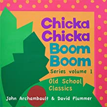 Chicka Chicka Boom Boom Series Volume One - Old School Classics