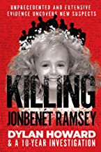 Killing JonBenét Ramsey: Unprecedented, Extensive Evidence Uncovers New Suspects (Front Page Detectives)