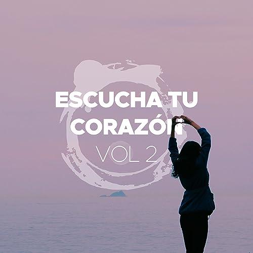 Escucha tu Corazón Vol 2 - Musica Instrumental de Piano para ...