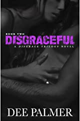 DISGRACEFUL: A Disgrace Trilogy Novel: Book Two (The Disgrace Trilogy 2) Kindle Edition