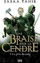 Une braise sous la cendre - tome 03 : Le prix du sang (French Edition)