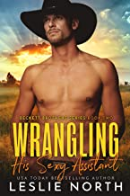 Wrangling His Sexy Assistant (Beckett Brothers Book 2)