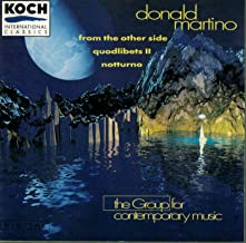 Donald Martino: Notturno 1973 ; Quodlibets II for solo flute 1979 World Premiere Recording; From the Other Side for flute, cello, percussion and piano 1988 World Premiere Recording - The Group for Contemporary Music