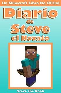Minecraft: Diario de Steve el Novato (Un Minecraft Libro No
