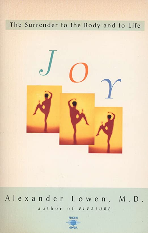 Joy: The Surrender to the Body and to Life (Compass)
