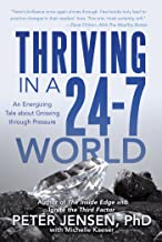 Thriving in a 24-7 World: An Energizing Tale About Growing Through Pressure (English Edition)