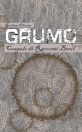 Grumo - Coagulo di Racconti Brevi