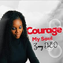 Courage My Soul