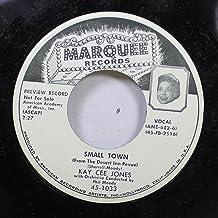 Kay Cee Jones 45 RPM Small Town / Awaken My Lonely One
