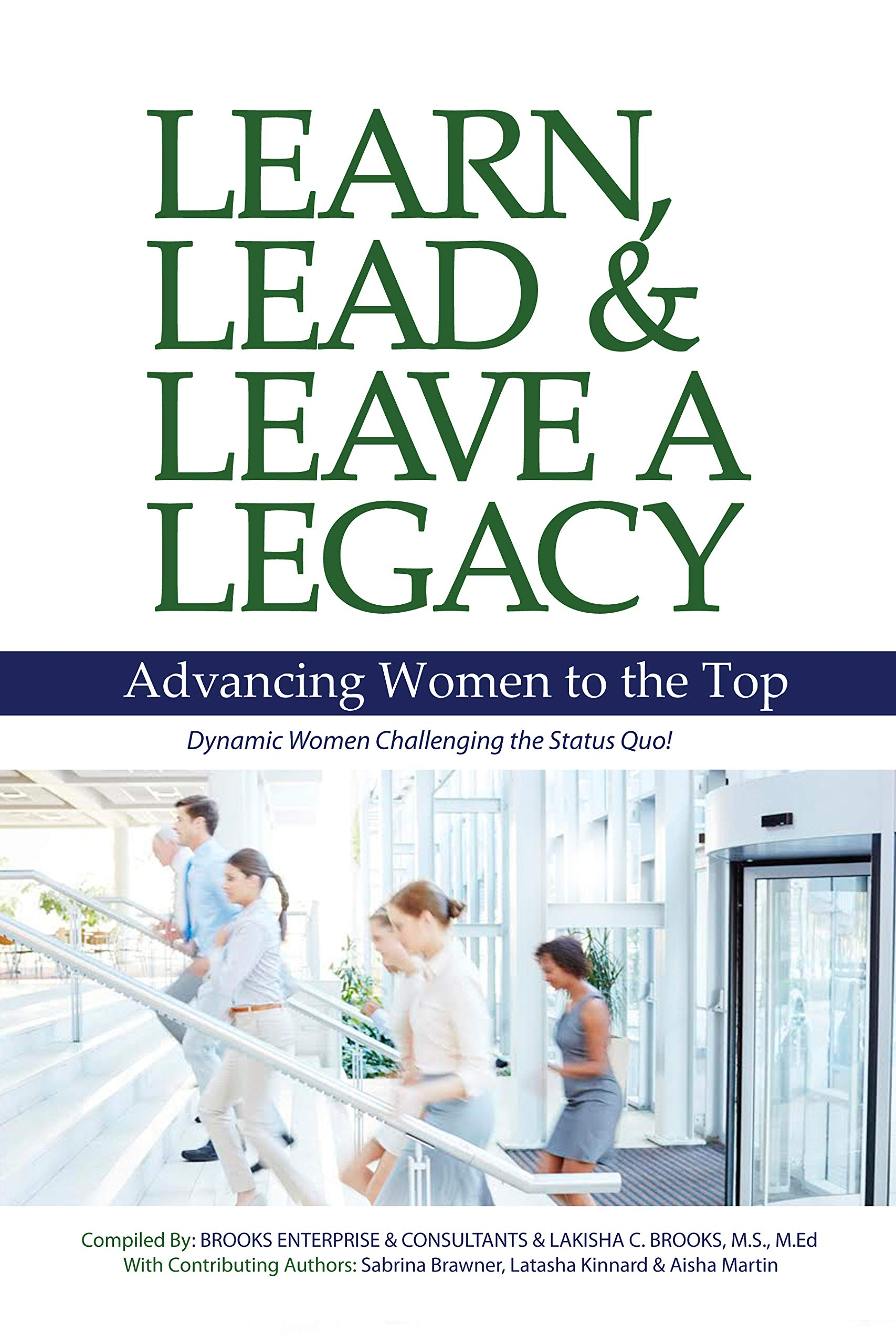 Learn, Lead and Leave a Legacy: Advancing Women to the Top