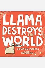 Llama Destroys the World (A Llama Book Book 1) Kindle Edition