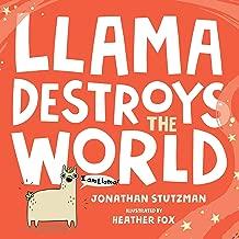 Llama Destroys the World (A Llama Book)