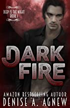Dark Fire: Deep Is The Night Trilogy Book 1