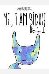 Me, I Am Bidule (English Edition) Format Kindle