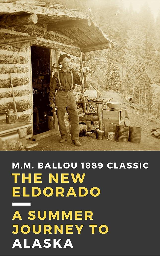 翻訳者気になるハーブThe New Eldorado: A Summer Journey To Alaska 1889 Classic (English Edition)