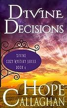 Divine Decisions: A Divine Cozy Mystery (Divine Christian Cozy Mysteries Series Book 4)