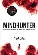 Mindhunter: o primeiro caçador de serial killers americano (Portuguese Edition)
