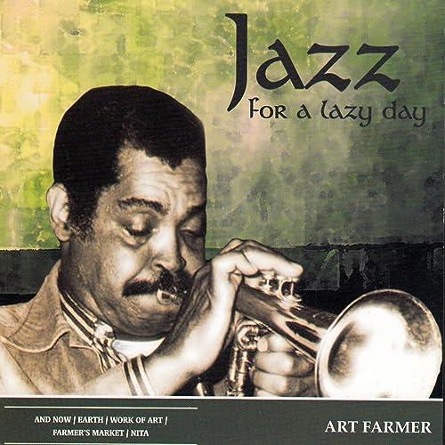 Jazz for a Lazy Day de Art Farmer en Amazon Music - Amazon.es
