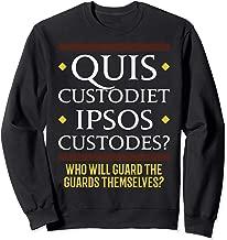 Quis custodiet ipsos custodes latin quote T-shirt Sweatshirt