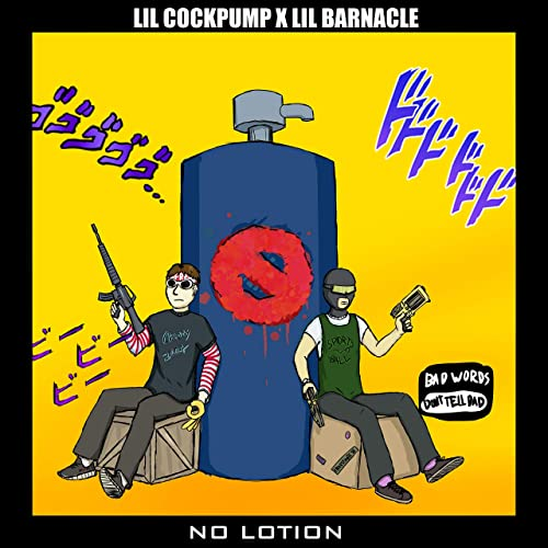 No Lotion [Explicit] by Lilcockpump and Lil Barnacle on Amazon Music