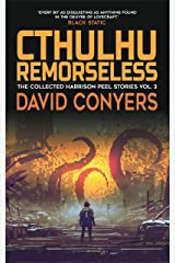 Cthulhu Remorseless (The Collected Harrison Peel Stories Book 3) Kindle Edition