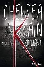K - Kidnapped: Thriller (Kick Lannigan 1) (German Edition)