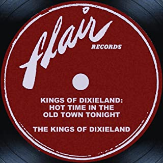 Kings Of Dixieland: Hot Time In The Old Town Tonight