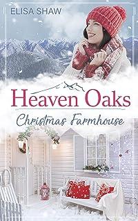 Christmas Farmhouse (Heaven Oaks 3)