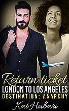 Return Ticket: London to Los Angeles - Destination Anarchy (BWWM Romance)