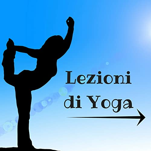Lezioni di Yoga - Armonia dei Sette Chakra, Sottofondo ...