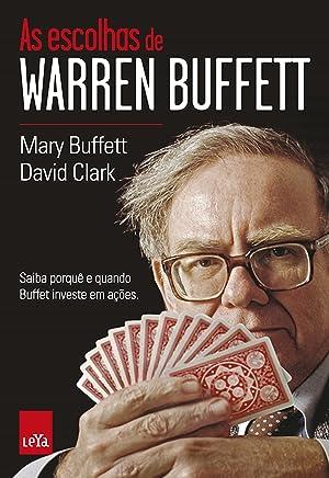 As escolhas de Warren Buffett: Saiba porquê e quando Buffet investe em ações