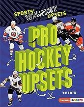 Pro Hockey Upsets (Sports' Wildest Upsets (Lerner ™ Sports))