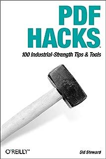 PDF Hacks: 100 Industrial-Strength Tips & Tools