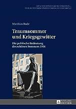 Traumsommer und Kriegsgewitter: Die politische Bedeutung des schönen Sommers 1914 (Geschichtsdidaktik diskursiv – Public H...