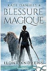 Blessure Magique: Kate Daniels, T4 Format Kindle