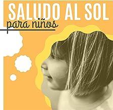 Saludo al Sol para Niños - 25 Canciones de Música para Clases de Meditación y Yoga Infantiles