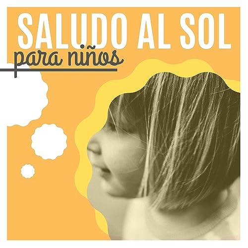 Saludo al Sol para Niños - 25 Canciones de Música para ...