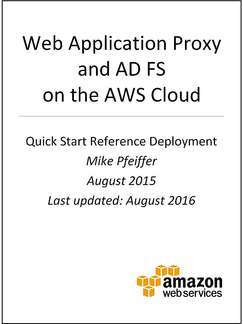 マーケティングハイキングに行く開いたWeb Application Proxy and Active Directory Federation Services on AWS (AWS Quick Start) (English Edition)
