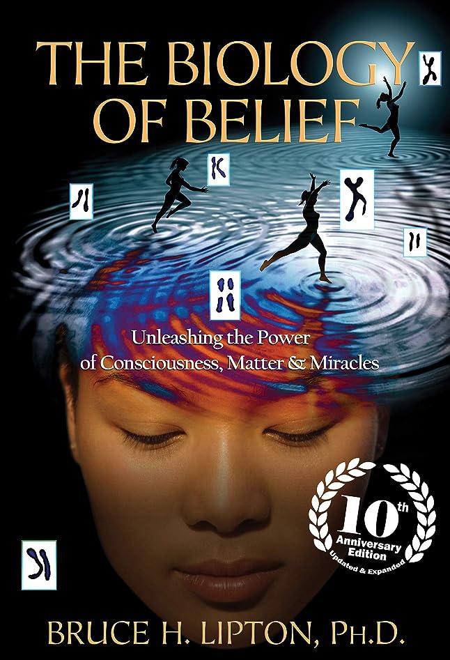 ヒューズアナウンサー雄弁なThe Biology of Belief 10th Anniversary Edition (English Edition)