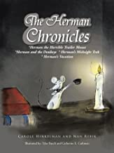 The Herman Chronicles: *Herman the Horrible Trailer Mouse *Herman and the Donkeys * Herman'S Midnight Trek * Herman'S Vacation