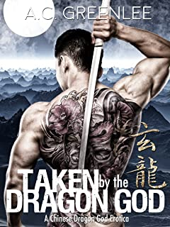 Taken By The Dragon God: A Paranormal AMBW Interracial Erotica (A Chinese Dragon God Erotica Book 1)