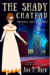 The Shady Chateau: a Provence Cozy Mystery (Julie Cavallo Investigates) (English Edition) Format Kindle