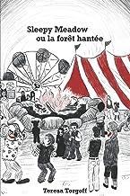 Sleepy Meadow ou la fôret hantée (French Edition)