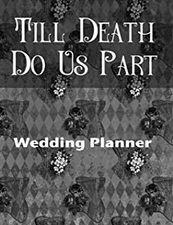 Till Death Do Us Part Wedding Planner: For the Badass Goth Girl