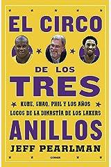 El circo de los tres anillos: Kobe, Shaq, Phil y los años locos de la dinastía de los Lakers (Córner) (Spanish Edition) Kindle Edition