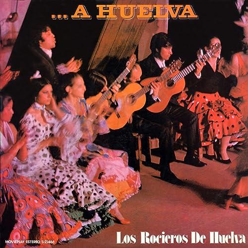 Huelva Es La Gracia Y La Sal de Los Rocieros De Huelva en Amazon ...